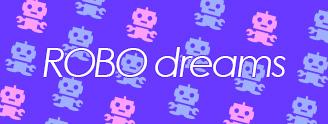 ROBO dreams